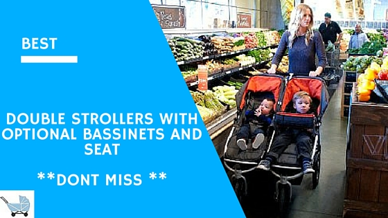 BEST 5 DOUBLE STROLLERS WITH OPTIONAL BASSINETS IN 2016