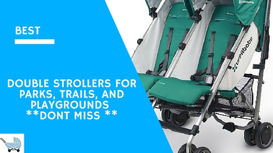 Best 5 Double Strollers For Parks Trails Sand Beach Running And Playgrounds 2016