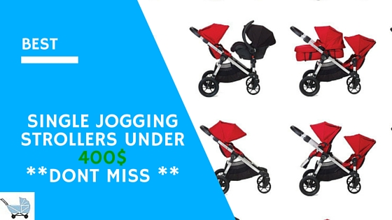 Best Single Jogging Strollers Under 400$