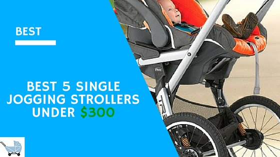best 5 single jogging stroller under $300