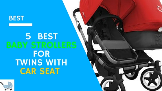 5 Best Baby Strollers For Twins With Car Seat