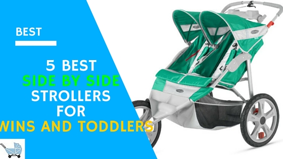 5 Best Side by Side Strollers For Twins 2016