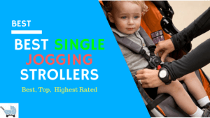 Best Jogging Strollers - Best & Top Running Strollers Reviews