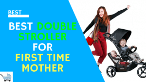 best double stroller for first time mother