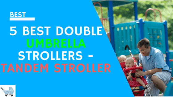 5 Best Double Umbrella Strollers - Tandem Stroller