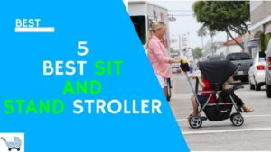 best sit and stand stroller