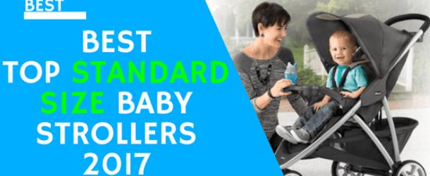 5 Best Top Standard Size Baby Strollers 2017