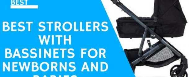 5 Best Strollers with Bassinets 2017 for Newborns and Babies